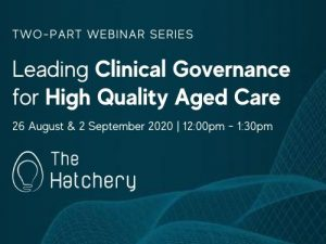 Leading Clinical Governance for High Quality Aged Care webinar series